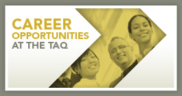 Career opportunities at the TAQ